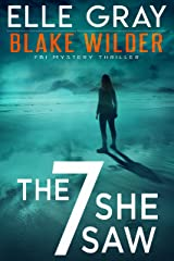 The 7 She Saw (Blake Wilder FBI Mystery Thriller Book 1) Kindle Edition