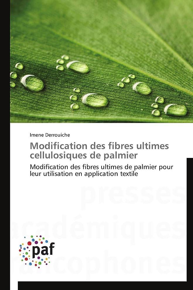 女王投げる発信Modification Des Fibres Ultimes Cellulosiques de Palmier (Omn.Pres.Franc.)