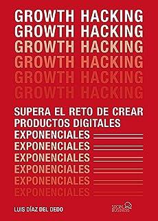 comprar comparacion Growth Hacking: Supera el reto de crear productos digitales exponenciales (SOCIAL MEDIA)