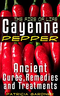 Cayenne Pepper Cures ~ The Fire Of Life! Ancient Remedies, Healing Treatments & Benefits Of Using Cayenne Pepper. Nature's...