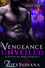 Vengeance Unveiled - A Dystopian Rebel Romance: Book 1 of The Vengeance Trilogy Kindle Edition