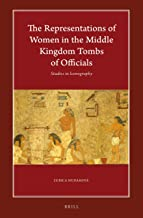 The Representations of Women in the Middle Kingdom Tombs of Officials (Harvard Egyptological Studies)