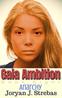 Gaia Ambition: Book Eight: Anarchy