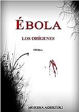 ÉBOLA LOS ORÍGENES (Spanish Edition)