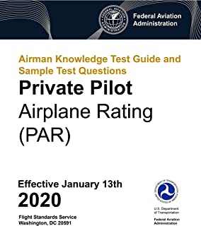 Airman Knowledge Test Guide and Sample Test Questions - Private Pilot Airplane Rating (PAR)