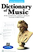 Mini Music Guides: Dictionary of Music: All the Essential Terms, Composers, and Theory in an Easy-to-Follow Format!