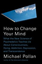 Cover image of How to Change Your Mind by Michael Pollan