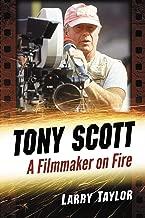 Tony Scott: A Filmmaker on Fire