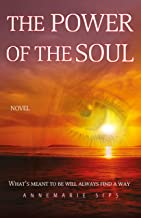 The Power of the Soul: What's meant to be will always find a way (Annemarie)