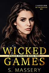 Wicked Games: A Dark High School Bully Romance (Fallen Royals Book 2) Kindle Edition
