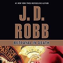 Betrayal in Death: In Death, Book 12