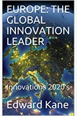 EUROPE: THE GLOBAL INNOVATION LEADER: Innovations 2020's Kindle Edition