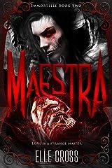 Maestra (Immortelle Book 2) Kindle Edition