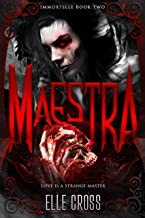 Maestra (Immortelle Book 2)
