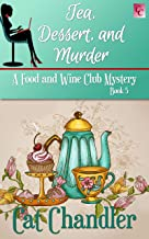 Tea, Dessert, and Murder: A Food and Wine Club Mystery Book 5