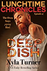 Lunchtime Chronicles: Deep Dish Kindle Edition