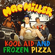 Kool Aid and Frozen Pizza [Explicit]