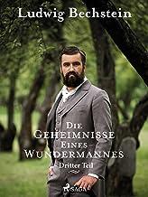 Die Geheimnisse eines Wundermannes - Dritter Teil (German Edition)