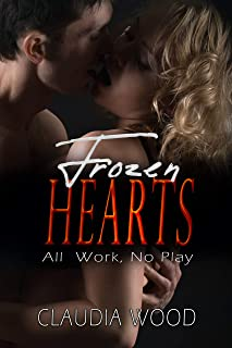 Frozen Hearts All Work, No Play