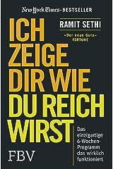 Ich zeige Dir wie Du reich wirst: Das einzigartige 6-Wochen-Programm, das wirklich funktioniert (German Edition) Kindle Edition