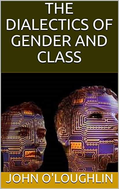 The Dialectics of Gender and Class (English Edition)