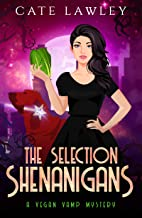 The Selection Shenanigans (Vegan Vamp Mysteries Book 6)