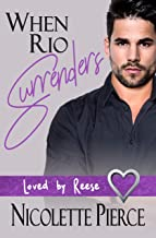 When Rio Surrenders (Loved by Reese Book 1)