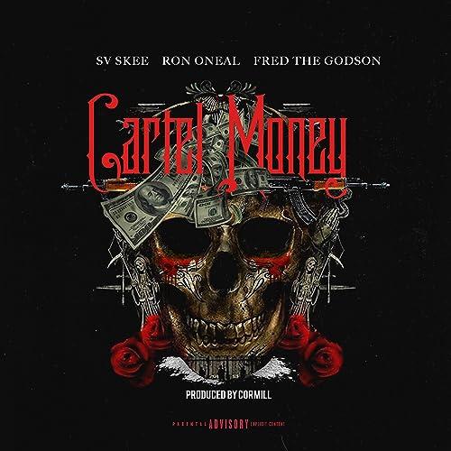 Cartel Money (feat. Fred the Godson) [Explicit] de Ron Oneal ...