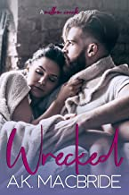 Wrecked (Willow Creek Book 2)