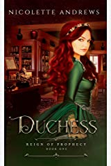 Duchess (Reign of Prophecy Book 1) Kindle Edition