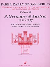 Faber Early Organ, Vol 13: Germany 1512-1577 (Faber Edition: Early Organ Series) (v. 13)