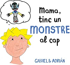 Mama, tinc un monstre al cap (Catalan Edition)