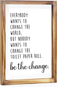 Everybody Wants to Change the World Sign - Funny Bathroom Sign, Farmhouse Wall Decor Home Decor, Bathroom Decor Wall Art, Rustic Bathroom Decor, Modern Farmhouse Wall decor with Quotes 11x16 Inch
