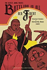 Battling in All Her Finery: Historical Accounts of Otherworldly Women Leaders (Mad Scientist Journal Presents Book 5) Kindle Edition