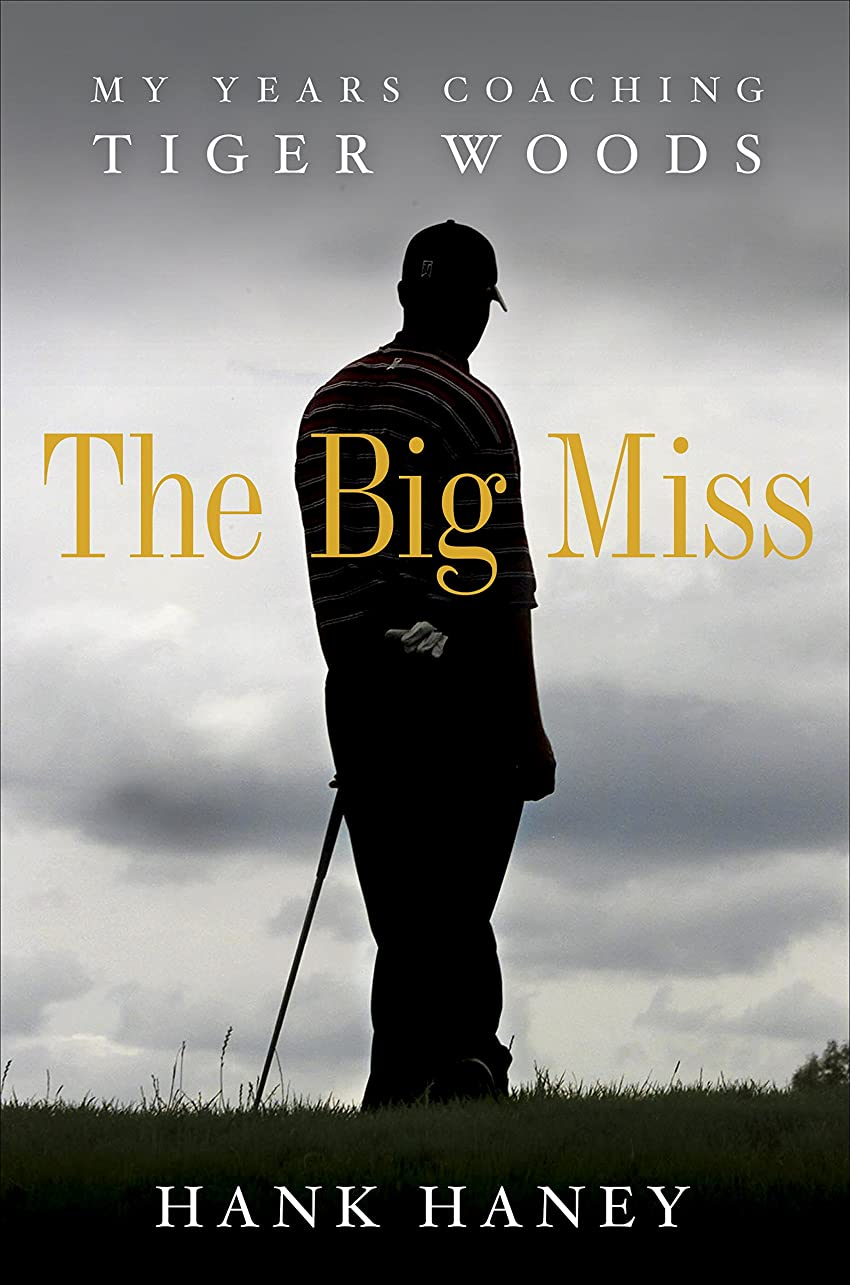で出来ているコードレス等価The Big Miss: My Years Coaching Tiger Woods (English Edition)