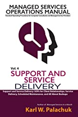 Support and Service Delivery: SOPs for Client Relationships, Service Delivery, Scheduled Maintenance, and All about Backups (Managed Services Operations ... and Managed Service Providers Book 4) Kindle Edition