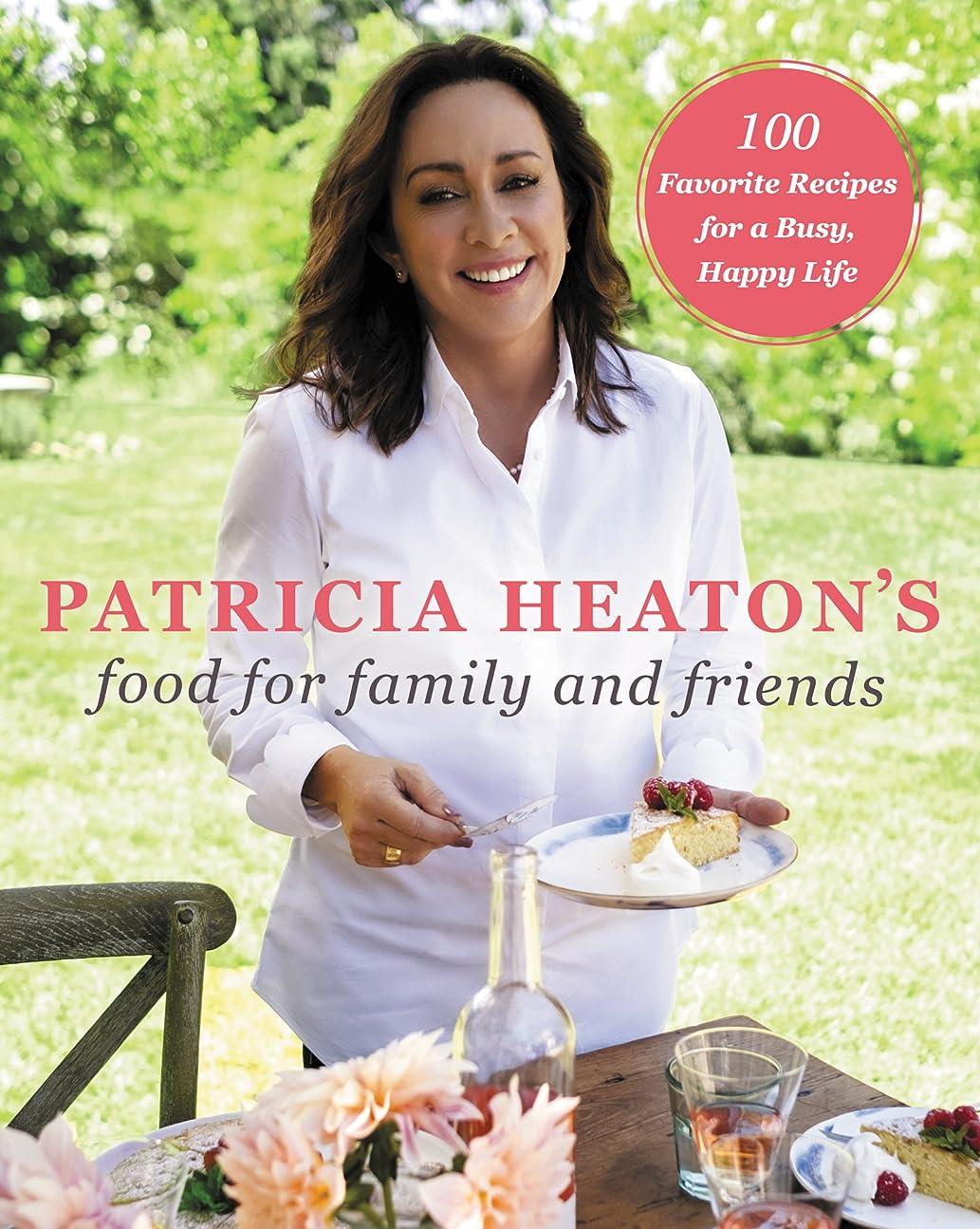 矢印夜先行するPatricia Heaton's Food for Family and Friends: 100 Favorite Recipes for a Busy, Happy Life (English Edition)