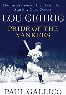 Lou Gehrig: Pride of the Yankees (English Edition)