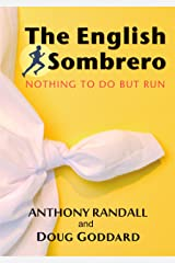 The English Sombrero: Nothing to do but run Kindle Edition
