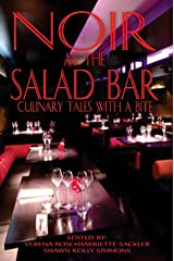 Noir at the Salad Bar: Culinary Tales With A Bite Kindle Edition