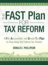 The Fast Plan for Tax Reform: A Fair, Accountable, and Simple Tax Plan to Chop Away the Federal Tax Thicket