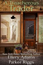 A Treacherous Trader (Antiques & Collectibles Mysteries Book 4)