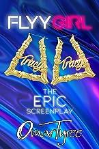 Flyy Girl: The Epic Screenplay