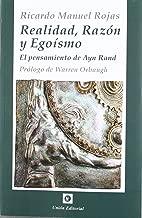 REALIDAD RAZON Y EGOISMO. EL PENSAMIENTO DE AYN RAND