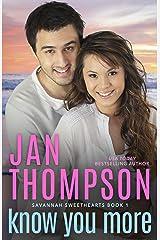 Know You More: Christian Coastal City & Beach Town Romance (Savannah Sweethearts Book 1) Kindle Edition
