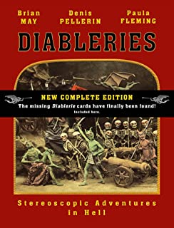 Diableries: The Complete Edition: Stereoscopic Adventures in Hell