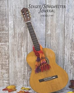 Singer & Songwriter's Journal: 200 Pages for Lyrics and Music - Blank Guitar Tablature, Chord Charts & Lined/Ruled Composition Notebook, Gift Journal ... & Musicians to write Song Lyrics & Tab Music