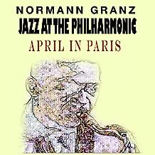Jazz At The Philharmonic - Norman Granz - April In Paris (feat. Charlie Parker)