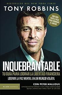 Inquebrantable. Tu guia para lograr la libertad financiera (Spanish Edition)