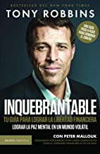 Inquebrantable. Tu guia para lograr la libertad financiera (Spanish Edition)
